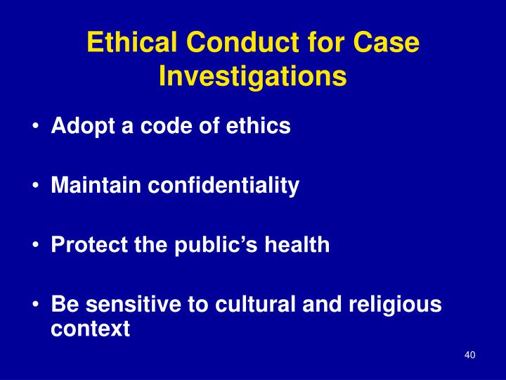 Ethical Conduct for Case Investigations