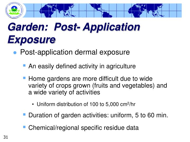 Garden:  Post- Application Exposure