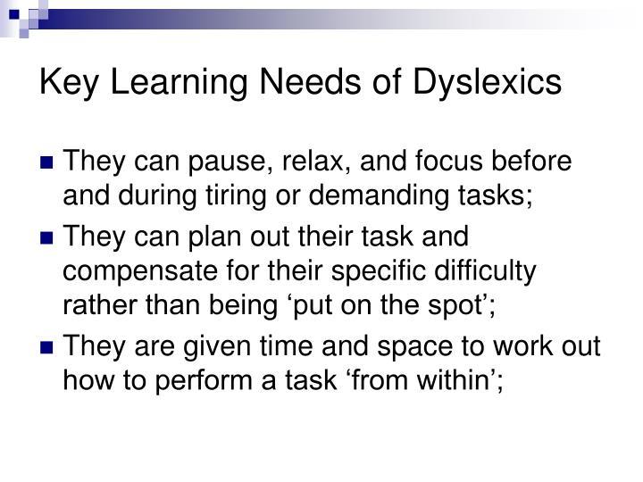 Key Learning Needs of Dyslexics