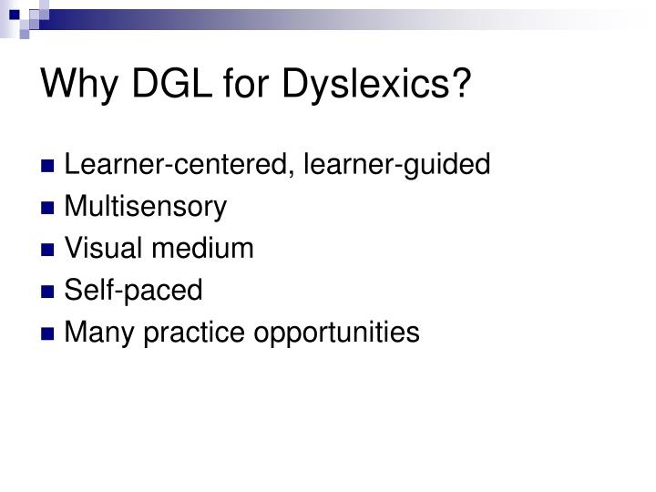 Why DGL for Dyslexics?