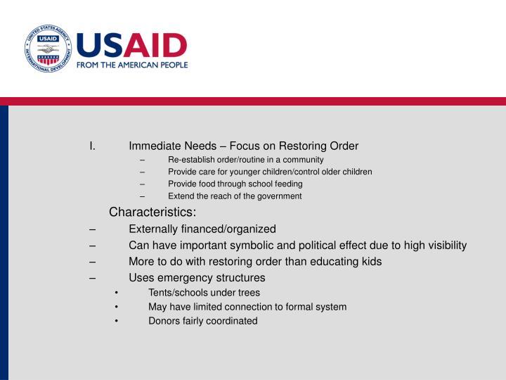 Immediate Needs – Focus on Restoring Order