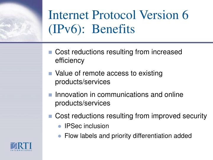 Internet Protocol Version 6 (IPv6):  Benefits