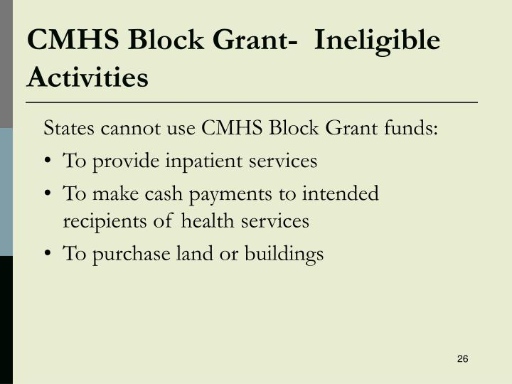 CMHS Block Grant-  Ineligible Activities