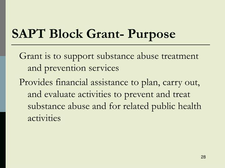 SAPT Block Grant- Purpose