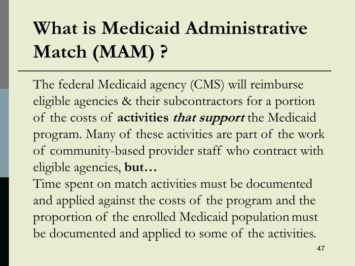 What is Medicaid Administrative Match (MAM) ?
