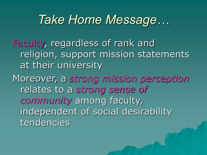 Take Home Message…