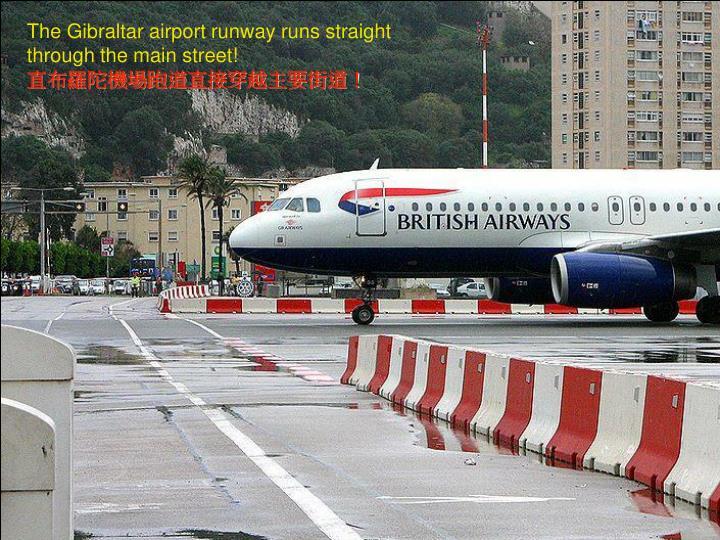 The Gibraltar airport runway runs straight