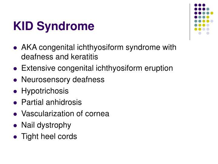 KID Syndrome