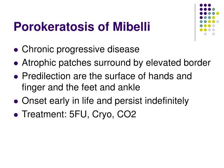 Porokeratosis of Mibelli