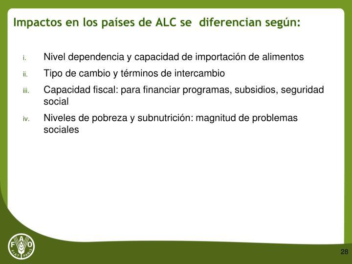 Impactos en los países de ALC se  diferencian según: