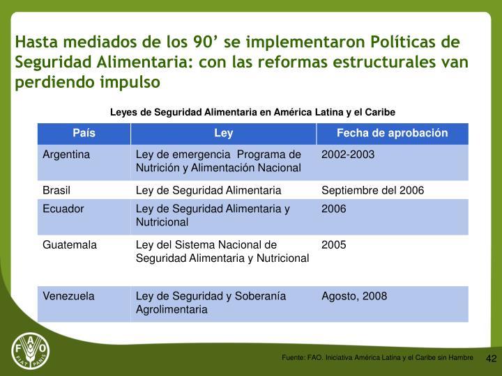 Hasta mediados de los 90' se implementaron Políticas de Seguridad Alimentaria: con las reformas estructurales van perdiendo impulso