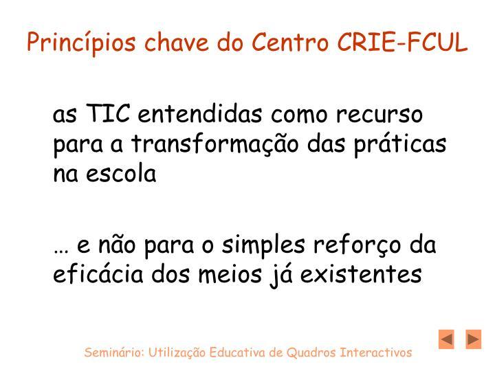 Princípios chave do Centro CRIE-FCUL
