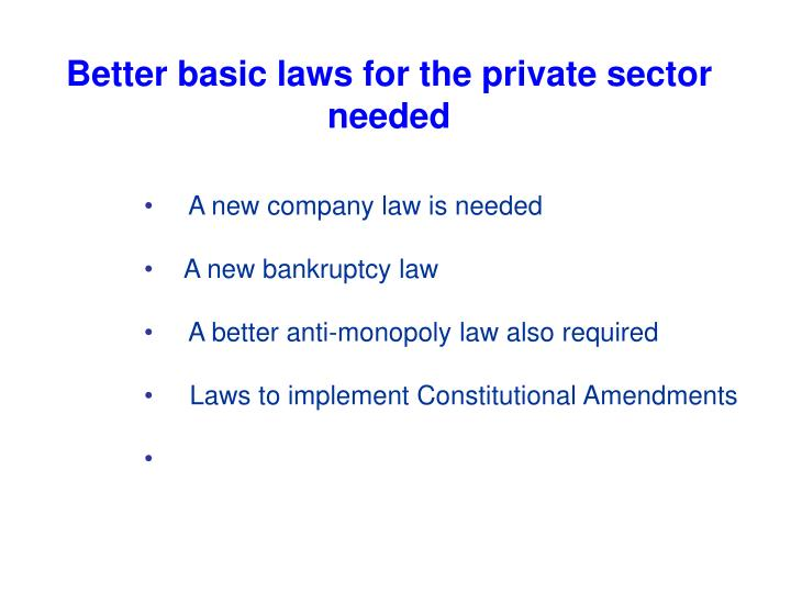 Better basic laws for the private sector needed