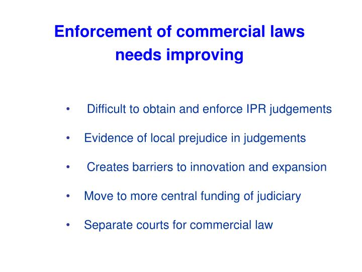 Enforcement of commercial laws needs improving