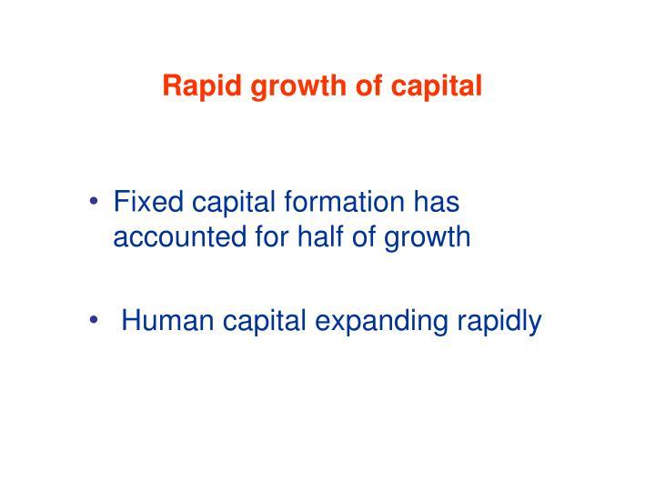 Rapid growth of capital