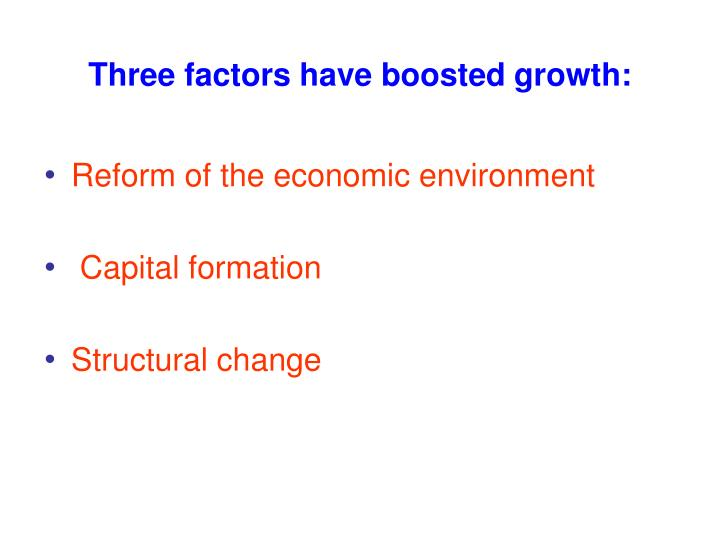 Three factors have boosted growth: