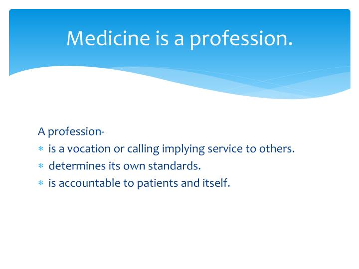 Medicine is a profession