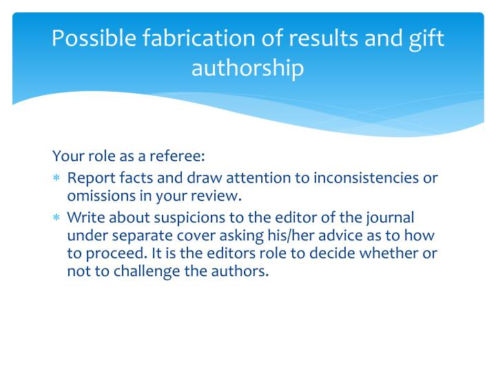 Possible fabrication of results and gift authorship