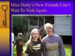 miss dotty s new friends can t wait to visit again