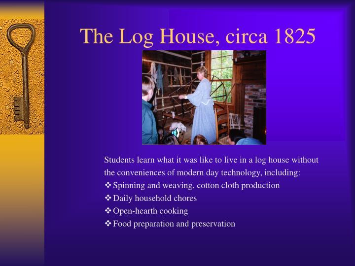 The Log House, circa 1825