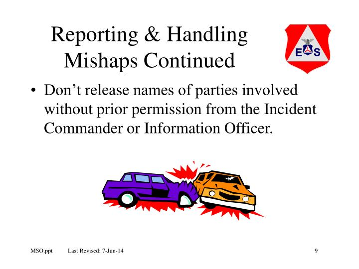 Reporting & Handling Mishaps Continued