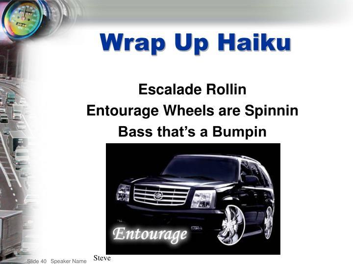 Wrap Up Haiku