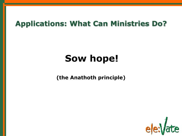 Applications: What Can Ministries Do?