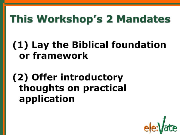 This Workshop's 2 Mandates