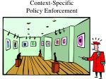 context specific policy enforcement