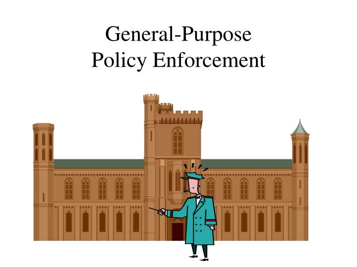 General purpose policy enforcement
