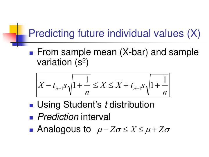Predicting future individual values (X)