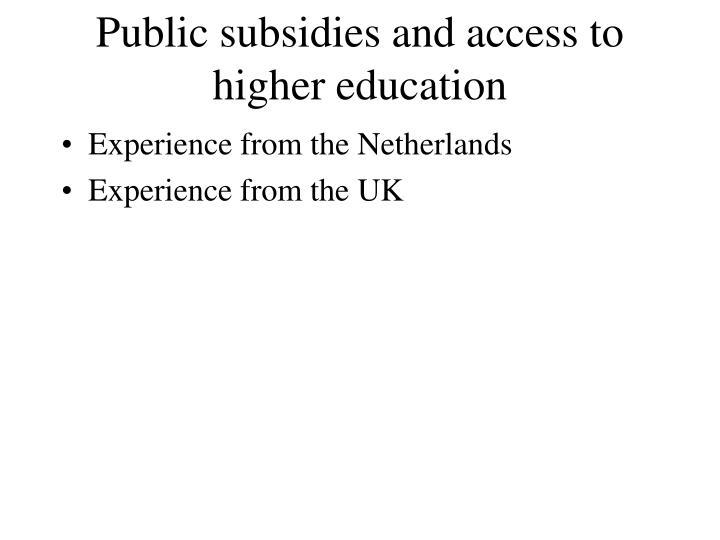 Public subsidies and access to higher education