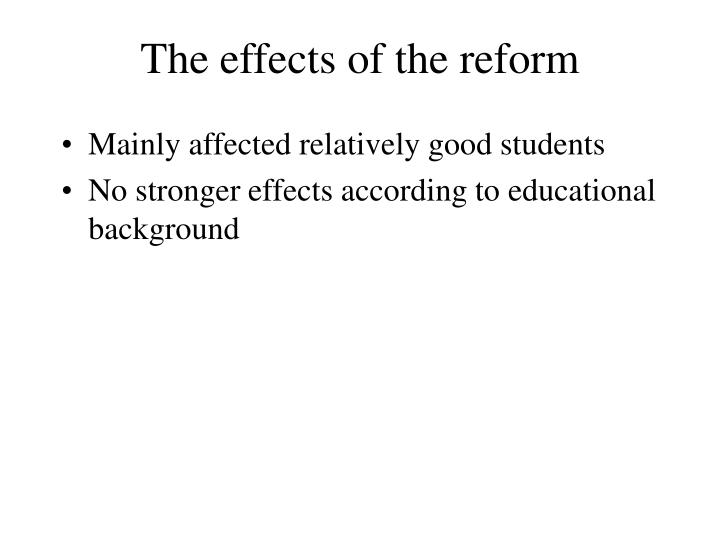 The effects of the reform