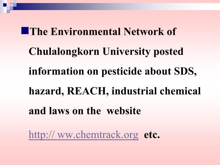 The Environmental Network of Chulalongkorn University posted information on pesticide about SDS, hazard, REACH, industrial chemical and laws on the