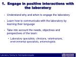 1 engage in positive interactions with the laboratory