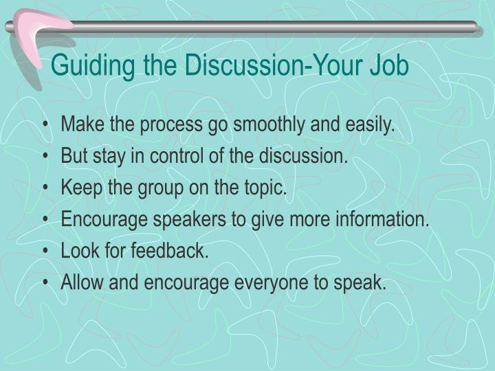 Guiding the Discussion-Your Job