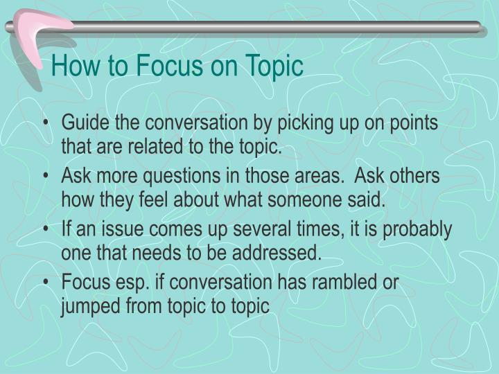 How to Focus on Topic