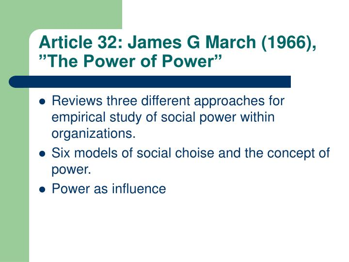 """Article 32: James G March (1966), """"The Power of Power"""""""