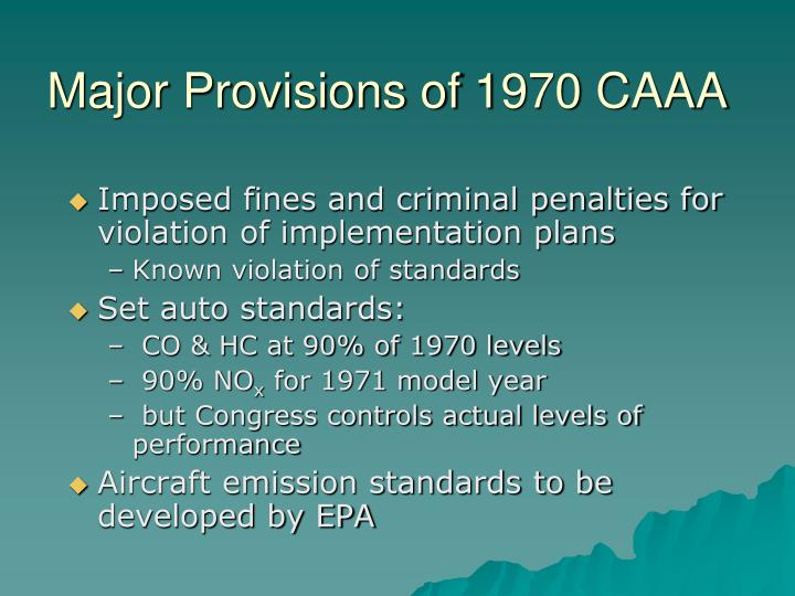 Major Provisions of 1970 CAAA