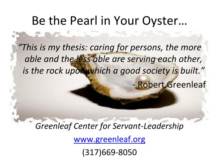 Be the Pearl in Your Oyster…
