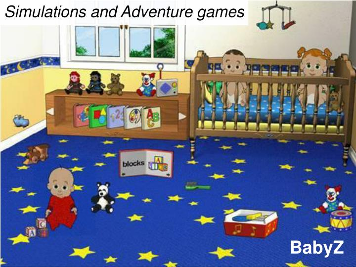 Simulations and Adventure games
