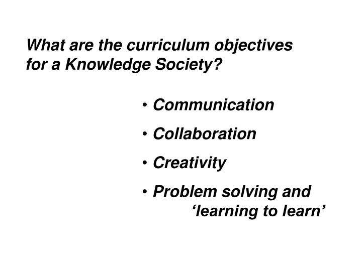 What are the curriculum objectives for a Knowledge Society?