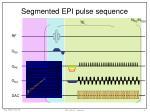 segmented epi pulse sequence
