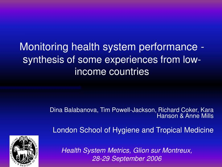 Monitoring health system performance s ynthesis of some experiences from low income countries