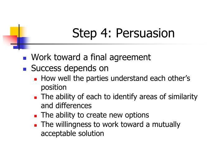 Step 4: Persuasion