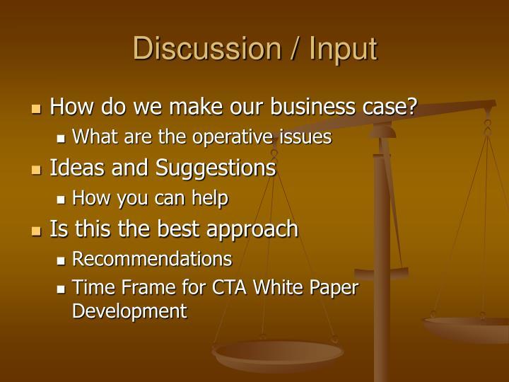 Discussion / Input