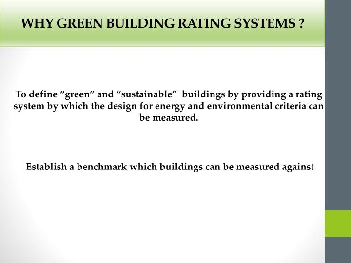 WHY GREEN BUILDING RATING SYSTEMS ?