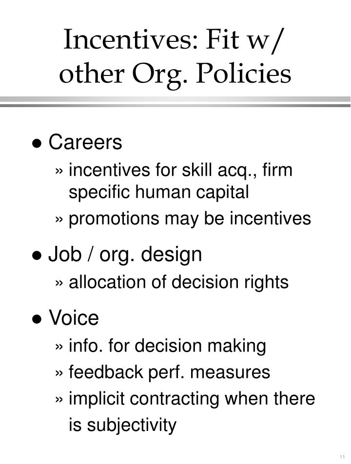 Incentives: Fit w/ other Org. Policies