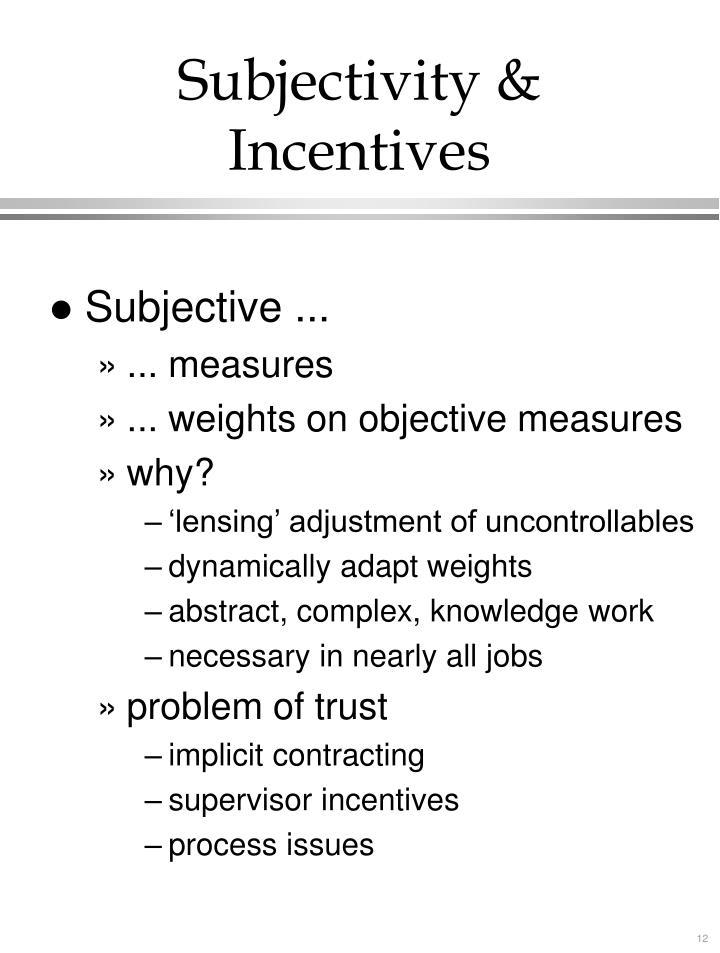 Subjectivity & Incentives