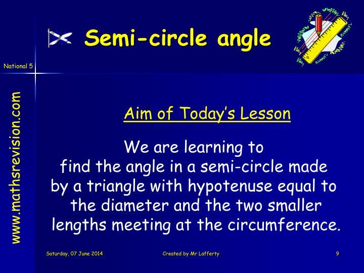 Semi-circle angle